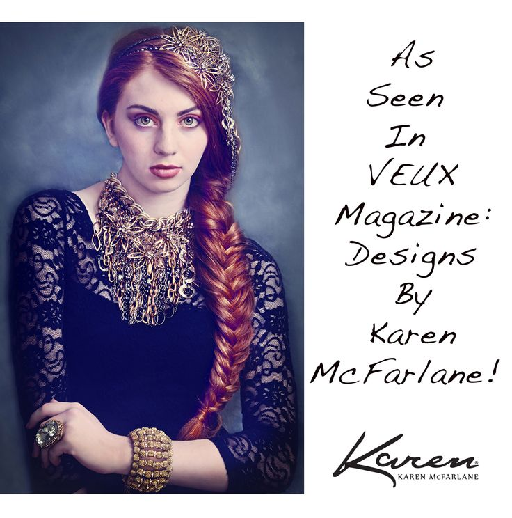 As Seen In Veux Magazine: Designs By Karen McFarlane! Honored to see such lavish use of my work! Thanks to: Model: Gabriella MacPherson Photography: Michele Taras Photography Makeup & Hair: Lisa Ann Torti Makeup Artist Necklace: http://jewellerybykaren.com/boutique/necklaces/necklace-885n Headpiece: http://jewellerybykaren.com/bou…/head-pieces/headpiece-906hp Bracelet: http://jewellerybykaren.com/boutique/bracelets/bracelet-888b Ring: http://jewellerybykaren.com/boutique/rings/ring-533r