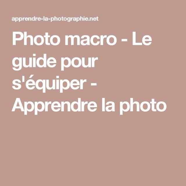 Photo macro - Le guide pour s'équiper - Apprendre la photo