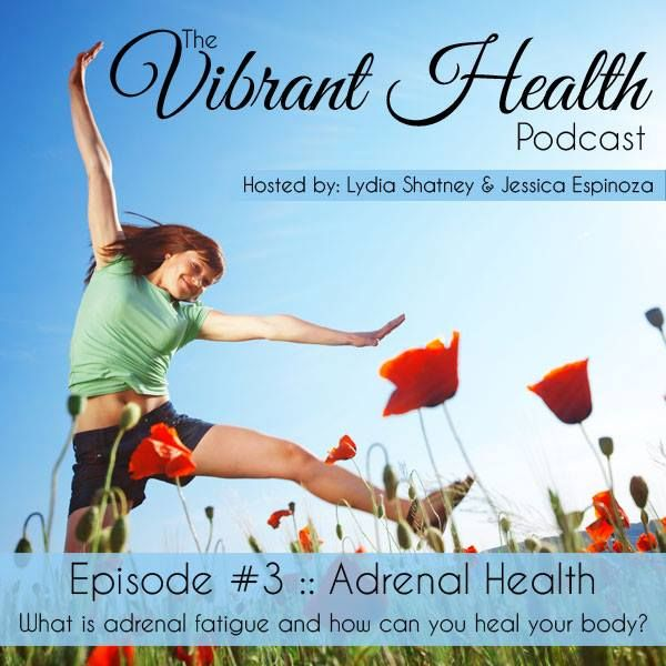 The Vibrant Health Podcast: Episode 3 - Adrenal Health | Divine Health