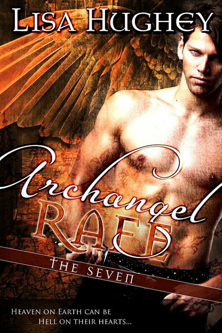 Archangel Rafe: (a Novel Of The Seven  Kindle Edition By Lisa Hughey  Paranormal Romance Kindle Ebooks @