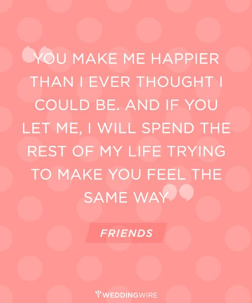 Friends Wedding Quote-you all know this will end up in my wedding somehow