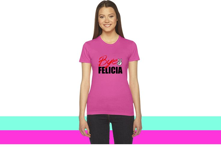Bye Felicia Friday women T-shirt