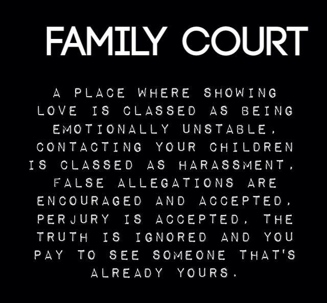 The family courts are bias, abusive, corrupted, and they know and accept it!