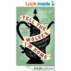 Amazon.com: Tell the Wolves I'm Home: A Novel eBook: Carol Rifka Brunt: Books