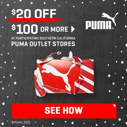 Receive $20 off your purchase of $100 or more at participating Southern California PUMA Outlet Stores. #Ad