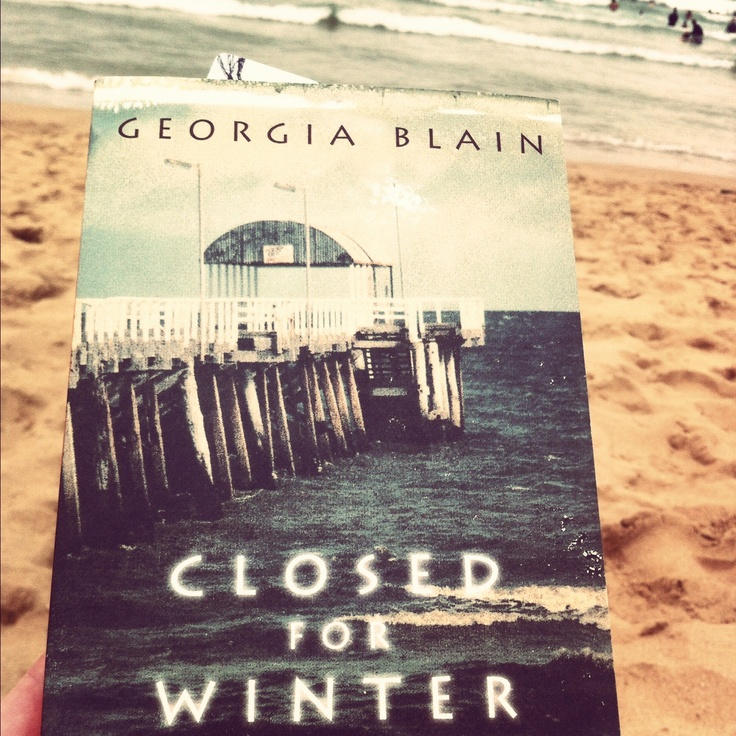 Closed for Winter by Georgia Blain Reading while on the beach. Appropriate.