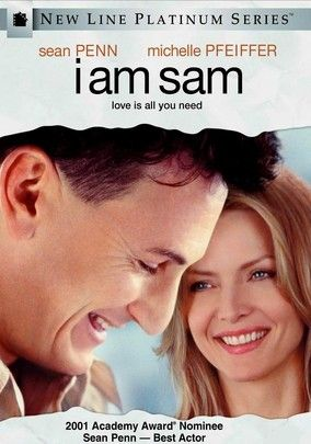 I Am Sam (2001) After fathering a child with a homeless woman, Sam (Sean Penn) -- a grown man with the mental capacity of a 7-year-old -- raises the baby himself until an incident at a birthday party finds the Child Protective Services deeming him an unfit guardian. With the help of yuppie lawyer Michelle Pfeiffer, Sam attempts to regain custody of his daughter and prove that, despite his handicap, he's a truly loving father.
