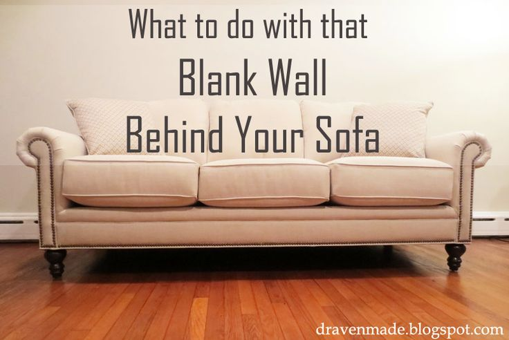 1000 ideas about wall behind couch on pinterest picture for Blank wall ideas