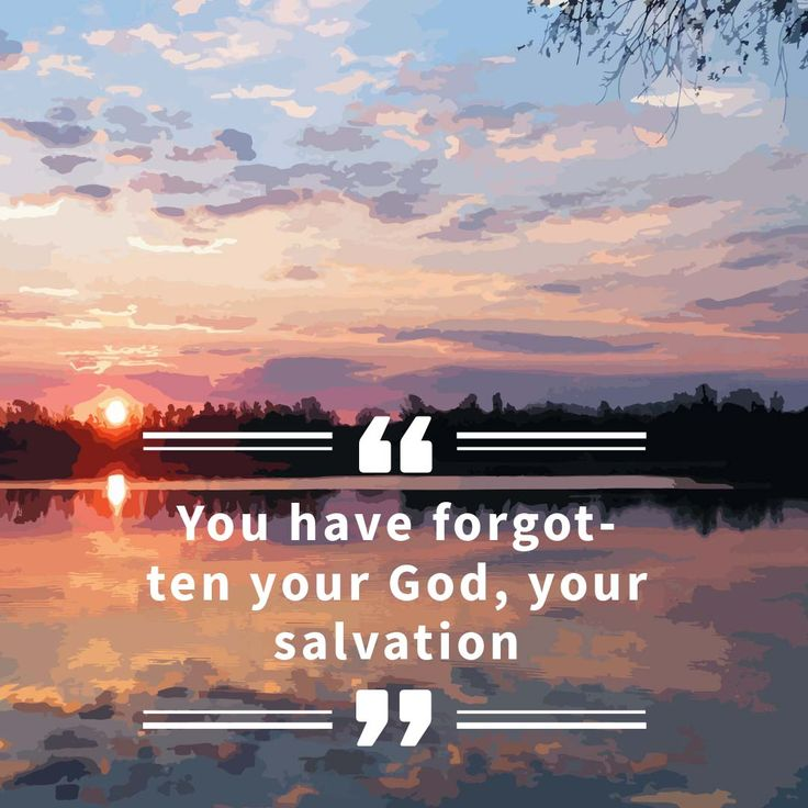 "Isaiah 17:10 ""You have forgotten your God, your salvation"" #quotes #lds #searchisaiah #naturephotography"
