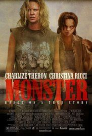 Monster Poster  Director: Patty Jenkins Writer: Patty Jenkins Stars: Charlize Theron, Christina Ricci