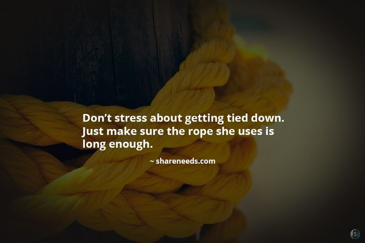 Don't stress about getting tied down. Just make sure the rope she uses is long enough.