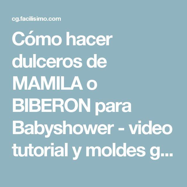 Cómo hacer dulceros de MAMILA o BIBERON para Babyshower - video tutorial y moldes gratis | Manualidades
