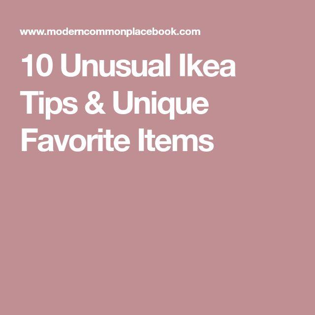 10 Unusual Ikea Tips & Unique Favorite Items