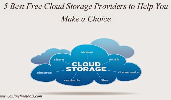 5 Best Free Cloud Storage Providers to Help You Make a Choice - Online Free Tools