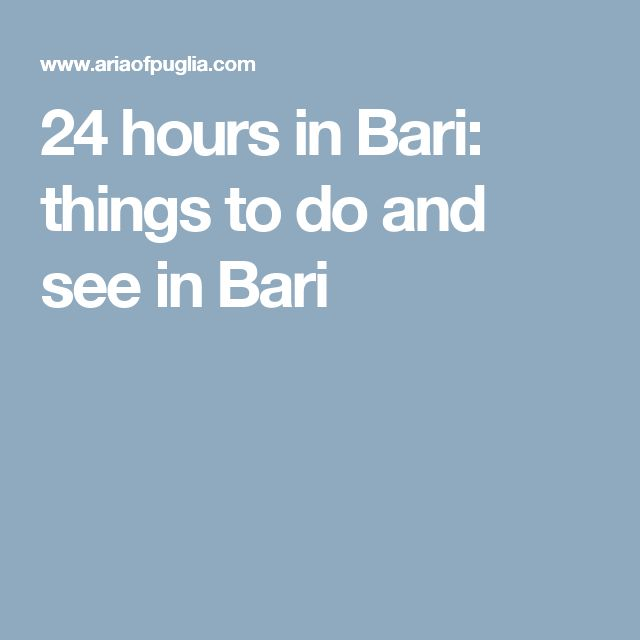 24 hours in Bari: things to do and see in Bari