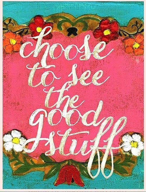 CHOICES; choose to see the good stuff in every lesson!
