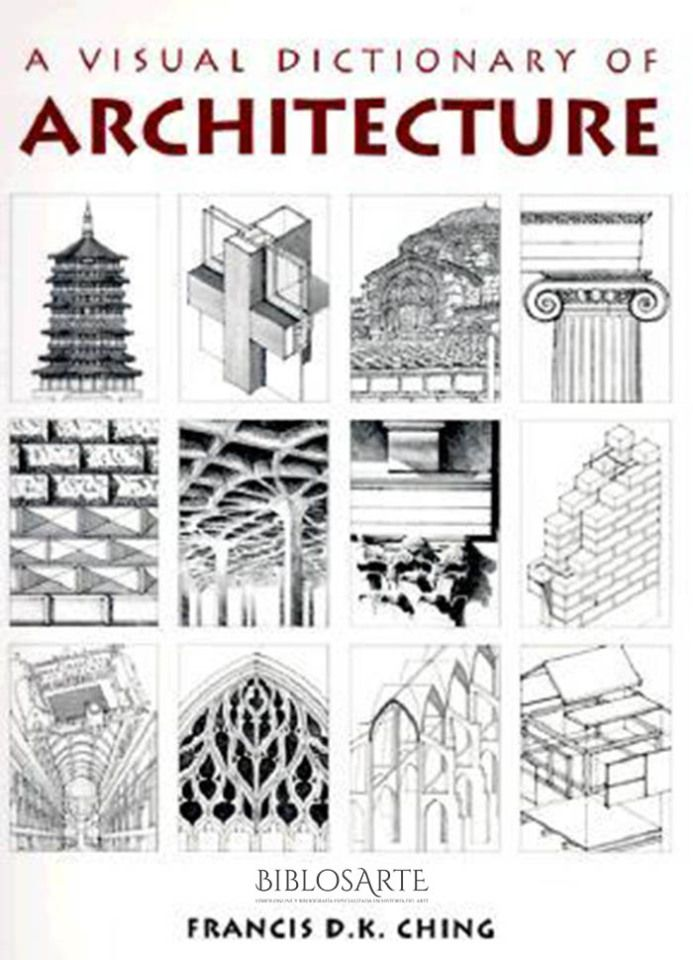 Free Download (pdf) A Visual Dictionary of Architecture – Francis Ching  #architecture  #Dictionary #art  The classic, bestselling reference on architecture now revised and expanded! An essential one-volume reference of architectural topics using Francis D.K. Ching's signature presentation. It is the only dictionary that provides concise, accurate definitions illustrated with finely detailed, hand-rendered drawings.  Click here   : http://biblosarte.com/?p=470