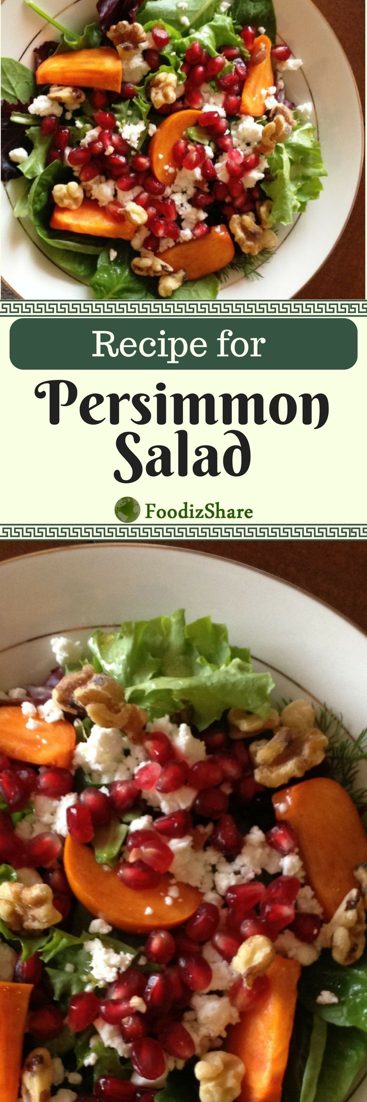 Persimmon Salad with pomegranate, walnuts and goat cheese.