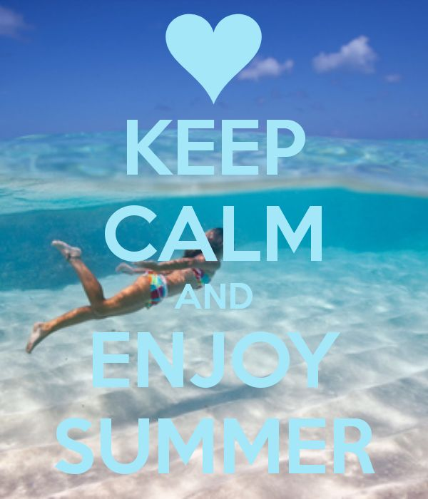 Keep Calm and Enjoy the Summer summer quote ocean fun keep calm swim  KEEP C...