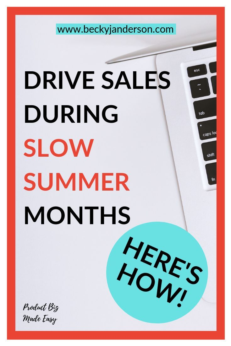 How To Drive Sales During The slow Summer Months | Product based business,  Sales and marketing, Sales strategy