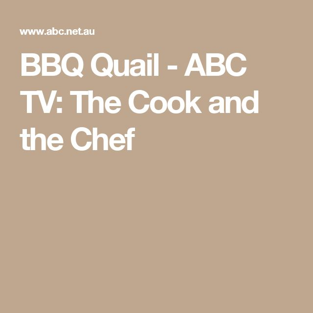 BBQ Quail - ABC TV: The Cook and the Chef