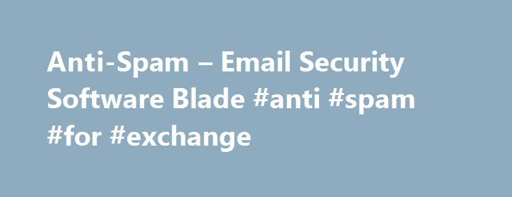 Anti-Spam – Email Security Software Blade #anti #spam #for #exchange http://attorney.nef2.com/anti-spam-email-security-software-blade-anti-spam-for-exchange/  # Anti-Spam Email Security Software Blade Features IP Reputation Anti-Spam The Checkpoint Anti-Spam and Email Security Software Blade blocks spam and malware at the connection level by checking the sender's reputation against a dynamic database of known malicious IP addresses. Check Point's unique IP reputation service checks each…