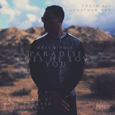 Truth Ali & Jonathan Hay ft. Royce Da 5'9, KXNG Crooked & Planet Asia – Paradise & Does He Love You