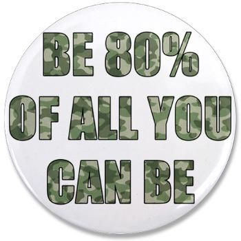 Furlough Humor | Be 80% Of All You Can Be Button