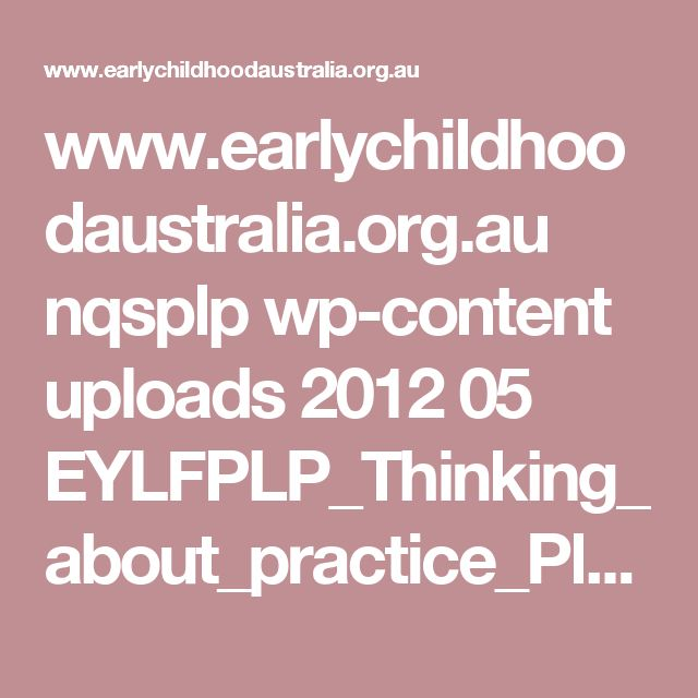 www.earlychildhoodaustralia.org.au nqsplp wp-content uploads 2012 05 EYLFPLP_Thinking_about_practice_Planner_Screen.pdf