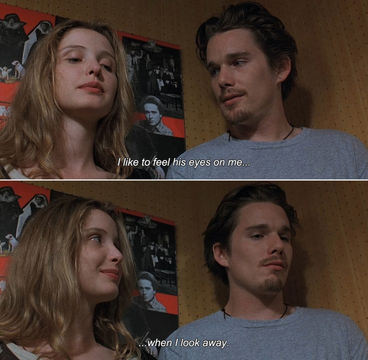 — Before Sunrise (1995)Celine: I like to feel his eyes on me…when I look away.