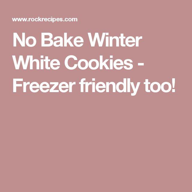No Bake Winter White Cookies - Freezer friendly too!