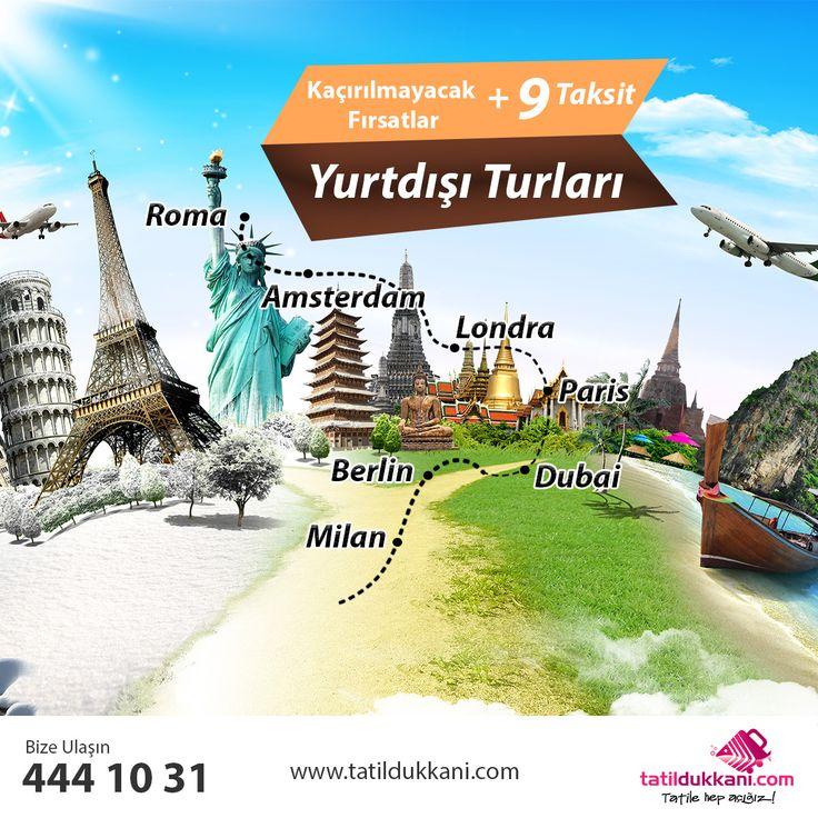 Roma.. Amsterdam.. Londra.. Dubai.. Paris..  Kaçırılmayacak +9 Taksit İmkanıyla Yurtdışı Turları Sizlerle..  http://www.tatildukkani.com/yurtdisi-turlari