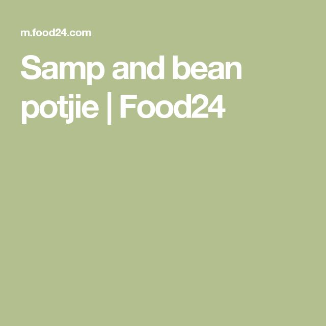 Samp and bean potjie | Food24