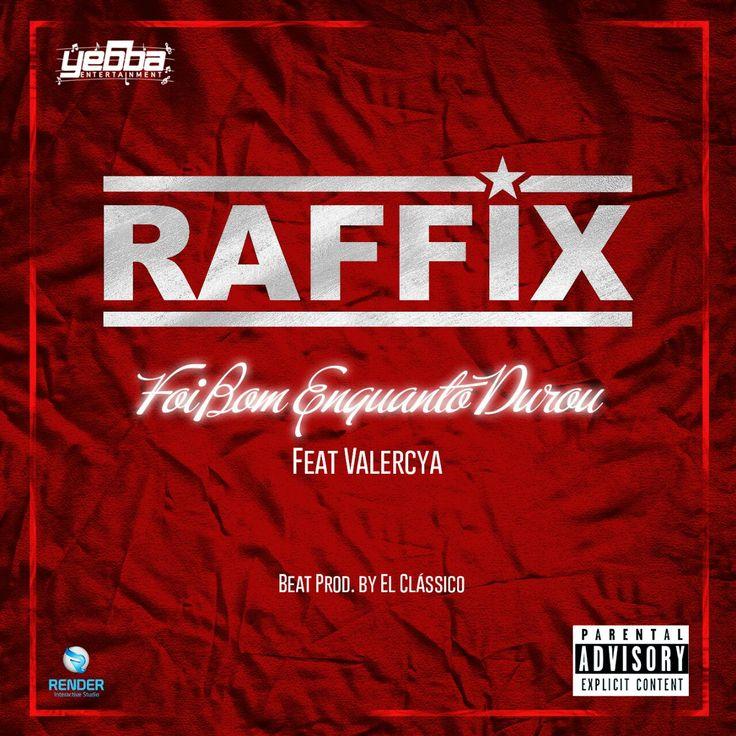 "Raffix Lança Nova Música ""Foi Bom Enquanto Durou"" Feat. Valercya [Download]"