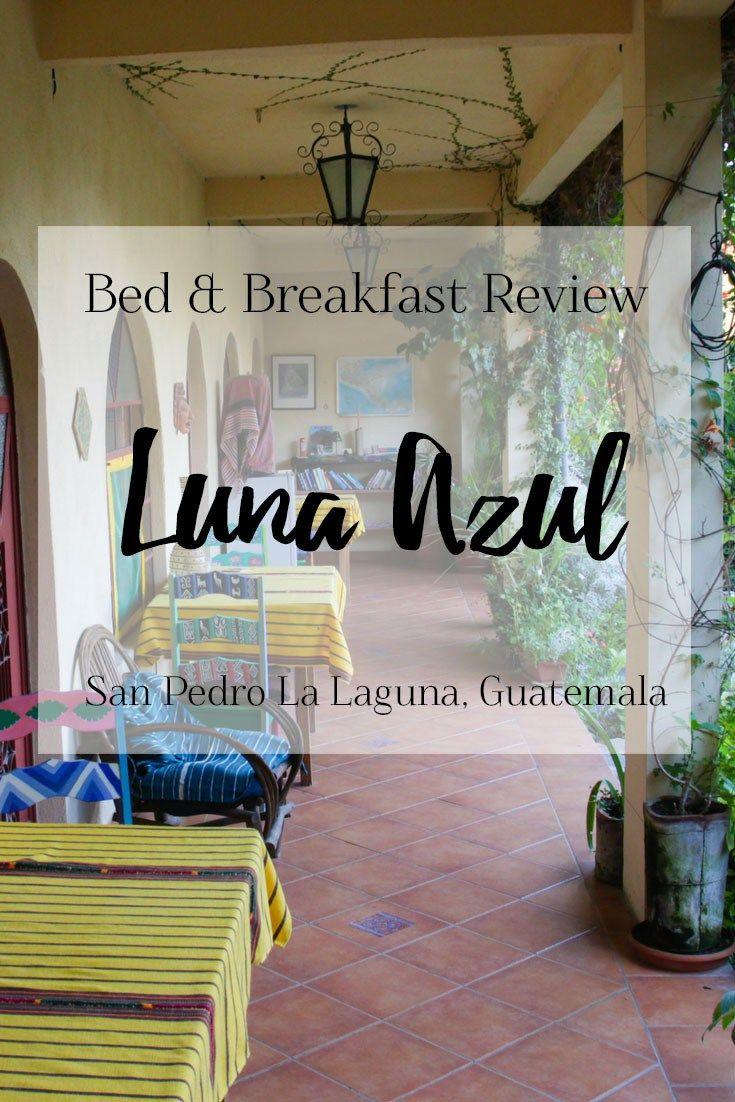 B&B Review: Luna Azul in San Pedro La Laguna on Guatemala's Lake Atitlan   brittanymthiessen.com