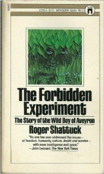 1800, Victor, the Wild Boy of Aveyron: Roger Shattuck, The Forbidden Experiment (Pocket Books, 1980).