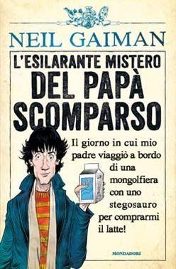 L'esilarante mistero del papà scomparso - Neil Gaiman Un papà esce a comprare il latte e...