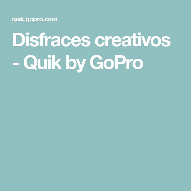 Disfraces creativos - Quik by GoPro