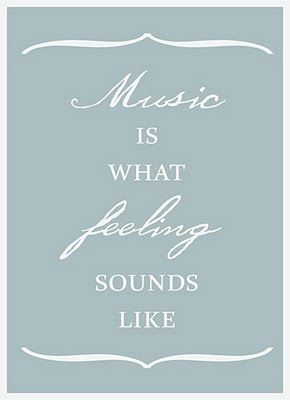 Music is what...