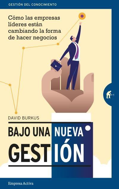 Bajo una nueva gestión // David Burkus // Empresa Activa