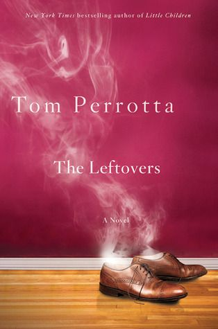 Hints of Margaret Atwood: Book Club, Worth Reading, Book Worth, Toms Perrotta, Book Covers, Left Behind, Reading Lists, Suddenly Departur, Leftover