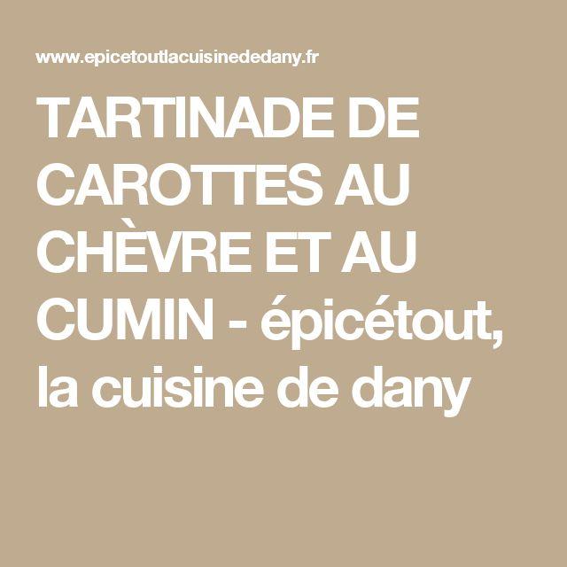 TARTINADE DE CAROTTES AU CHÈVRE ET AU CUMIN - épicétout, la cuisine de dany