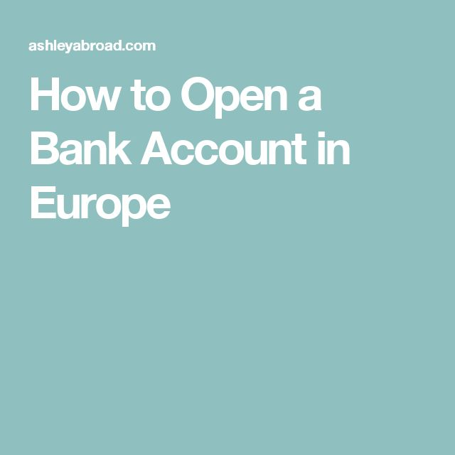 How to Open a Bank Account in Europe