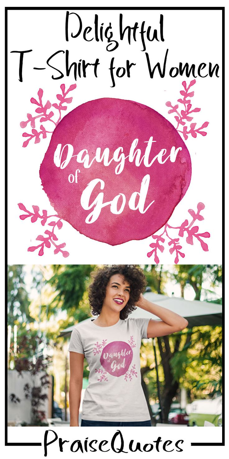 https://praisequotes.myshopify.com/products/daughter-of-god-womens-tshirt