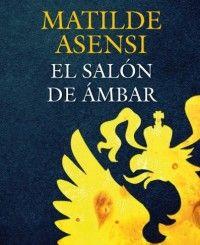 El salón de ambar - Matilde Asensi