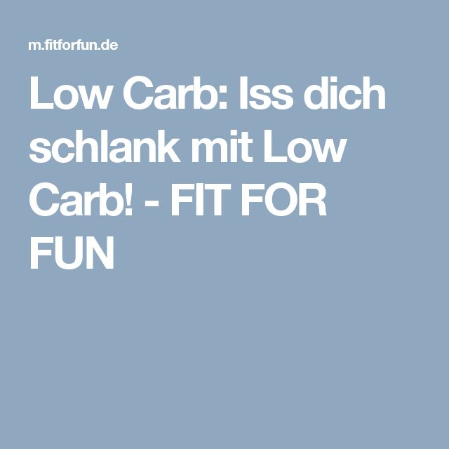 Low Carb:  Iss dich schlank mit Low Carb! - FIT FOR FUN