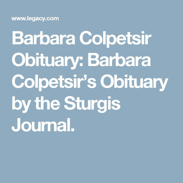 Barbara Colpetsir Obituary: Barbara Colpetsir's Obituary by the Sturgis Journal.