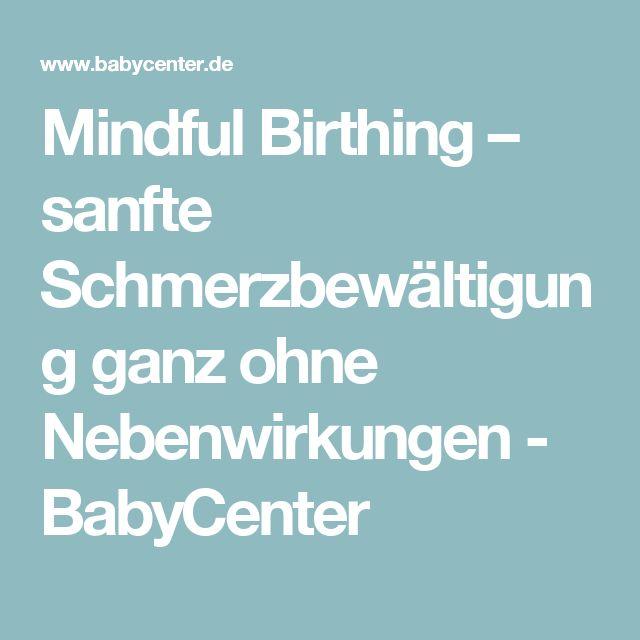 Mindful Birthing – sanfte Schmerzbewältigung ganz ohne Nebenwirkungen - BabyCenter