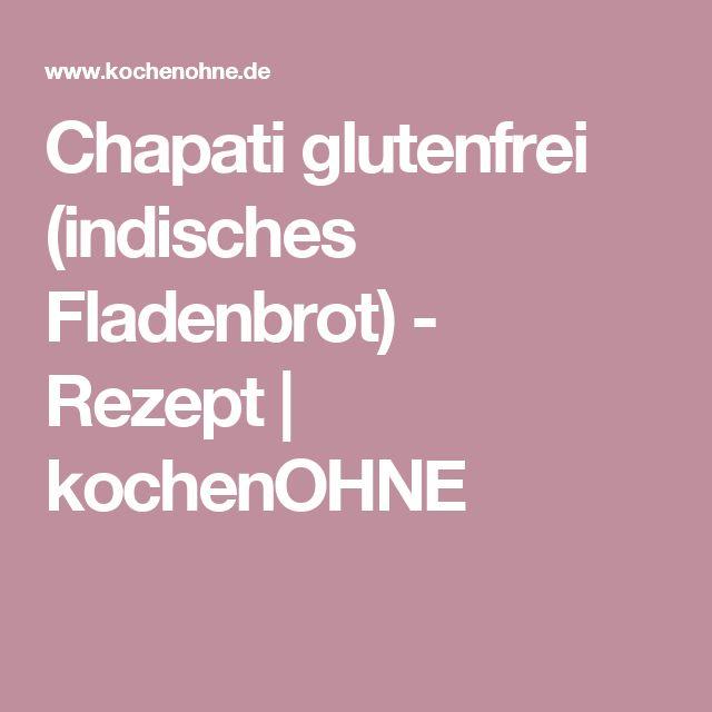 Chapati glutenfrei (indisches Fladenbrot) - Rezept   kochenOHNE