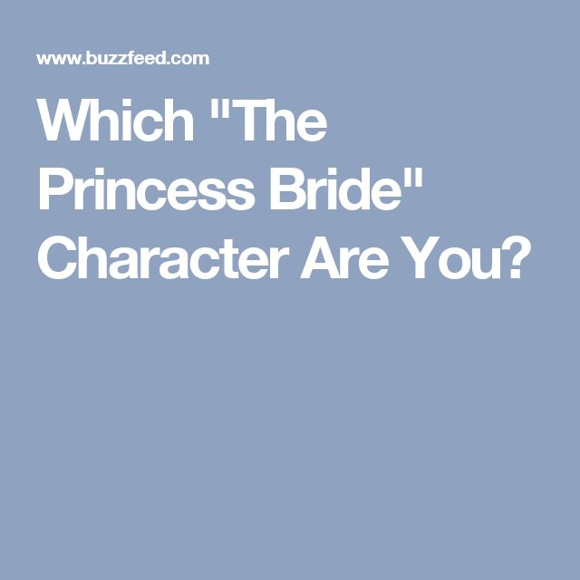 "Which ""The Princess Bride"" Character Are You?"